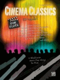 Cinema Classics for Flute - 12 Blockbuster Movie Play-alongs.