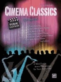 Cinema Classics for Tenor Sax - 12 Blockbuster Movie Play-alongs.