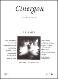Emeric de Lastens et Jean-Philippe Trias - Cinergon N° 16/2003 : Prismes.