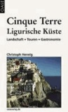 Cinque Terre & Ligurische Küste - Landschaft - Touren - Gastronomie.