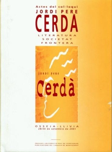 Jordi pere cerdà. Literatura, societat, frontera (Actes del col.loqui)