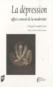 Cinzia Crosali Corvi - La dépression - Affect central de la modernité.