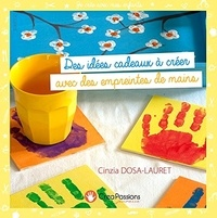 Cinzia Dosa-Lauret - Des idées cadeaux à créer avec des empreintes de mains.