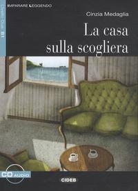 Cinzia Medaglia - La casa sulla scogliera. 1 CD audio