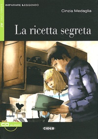Cinzia Medaglia - La ricetta segreta. 1 CD audio