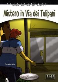 Cinzia Medaglia - Mistero in Via dei Tulipani - A1-A2.
