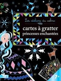 Cinzia Sileo - Cartes à gratter princesses enchantées.