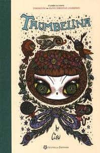 Ciou - Thumbellina - D'après le conte Tommelise de Hans Christian Andersen.