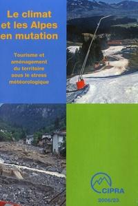 CIPRA - Le climat et les Alpes en mutation - Tourisme et aménagement du territoire sous le stress météorologique.