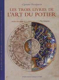 Cipriano Piccolpasso - Les trois livres de l'art du potier.