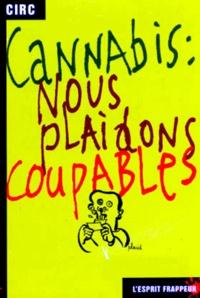 Circ - Cannabis - Nous plaidons coupables.