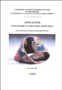 Marie-Claude Rousseau et  Collectif - Cahiers du CIRHILLa Hors-série : Apocalypse - Imaginaire et création artistique.