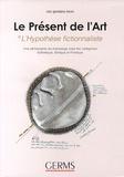 Ciro Giordano Bruni - Le présent de l'art : l'hypothèse fictionnaliste - Une philosophie du mensonge sous les catégories esthétique, éthique et politique.