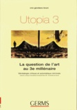 Ciro Giordano Bruni - Utopia 3 - La question de l'art au 3e millénaire.