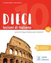 Ciro Massimo Naddeo et Euridice Orlandino - DIECI A2 - Lezioni di italiano. Corso di lingua italiana per stranieri. 1 DVD-Rom
