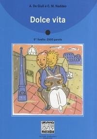 Ciro Massimo Naddeo et Alessandro De Giuli - Dolce vita. 1 CD audio