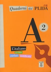 Ciro Massimo Naddeo et Carlo Guastalla - Quaderni del PLIDA A2 - L'italiano scritto parlo certificato.