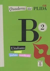 Ciro Massimo Naddeo - Quaderni del PLIDA B2 - L'italiano scritto parlato certificato.