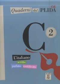 Ciro Massimo Naddeo - Quaderni del PLIDA C2 - L'italiano scritto parlato certificato, + mp3 online.