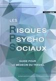 CISME - Les risques psychosociaux - Guide pour le médecin du travail.