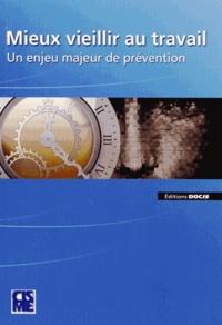 Mieux vieillir au travail - Un enjeu majeur de prévention.pdf