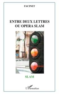 Cissé Facinet - Entre deux lettres ou opera slam.