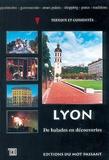 Cité de la Création et  Collectif - Lyon, de balades en découvertes.