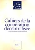Cités Unies France - Cahiers de la coopération décentralisée N° 1, Juin 2009 : .
