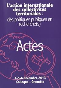Bertrand Gallet - Cahiers de la coopération décentralisée N° 4 hors-série : L'action international des collectivités territoriales : des politiques publiques en recherche(s) - Actes 4-5-6 décembre 2013 Colloque Grenoble.