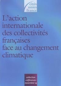 Cités Unies France - L'action internationale des collectivités françaises face au changement climatique.