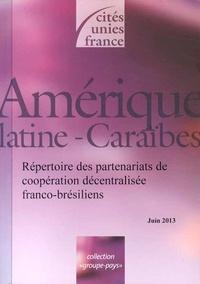 Cités Unies France - Répertoire des partenariats de coopération décentralisée franco-brésiliens.