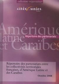 Cités Unies France - Répertoire des partenariats entre les collectivités territoriales françaises, d'Amérique latine et des Caraïbes.