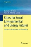 Cities for Smart Environmental and Energy Futures - Impacts on Architecture and Technology.