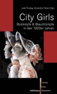 City Girls - Bubiköpfe & Blaustrümpfe in den 1920er Jahren. Humboldt Universität Berlin. Symposium 2.-4.7.2009: City Girls. Dämonen, Vamps & Bubiköpfe in den 20er Jahren in Berlin.
