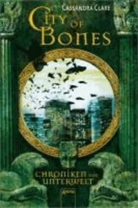 City of Bones. Chroniken der Unterwelt 01.