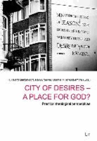 City of Desires - a Place for God? - Practical theological perspectives.
