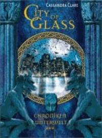 City of Glass. Die Chroniken der Unterwelt 3.