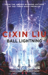 Cixin Liu - Ball lightning.