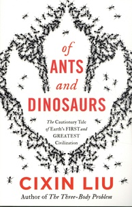Cixin Liu - Of Ants and Dinosaurs.