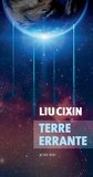 Cixin Liu - Terre errante.