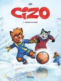 Aré - Cizo T03 - Terrain glissant.