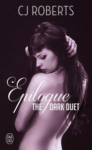 CJ Roberts - The Dark Duet - Epilogue.