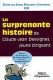 CJD et Bruno Tilliette - La surprenante histoire de Claude-Jean Desvignes, jeune dirigeant.