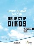 CJD - Livre blanc du CJD Objectif oïkos - Changeons d'R !.