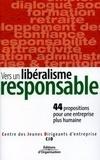 CJD - Vers un libéralisme responsable - 44 propositions pour une économie plus humaine.