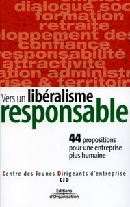 Vers un libéralisme responsable - 44 propositions pour une économie plus humaine.pdf