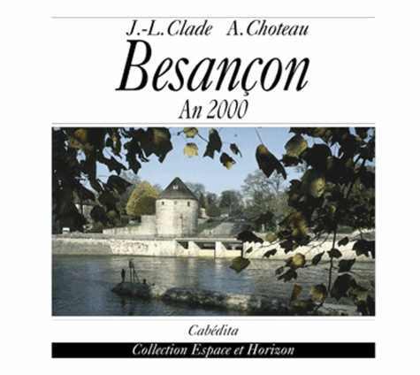 Clade/choteau - Besancon, an 2000.