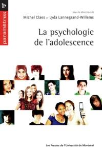 Claes, Michel et Lyda Lannegrand-Willems - La psychologie de l'adolescence.