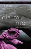 Claim Me - A Novel.