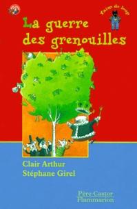 Clair Arthur et Stéphane Girel - La guerre des grenouilles.